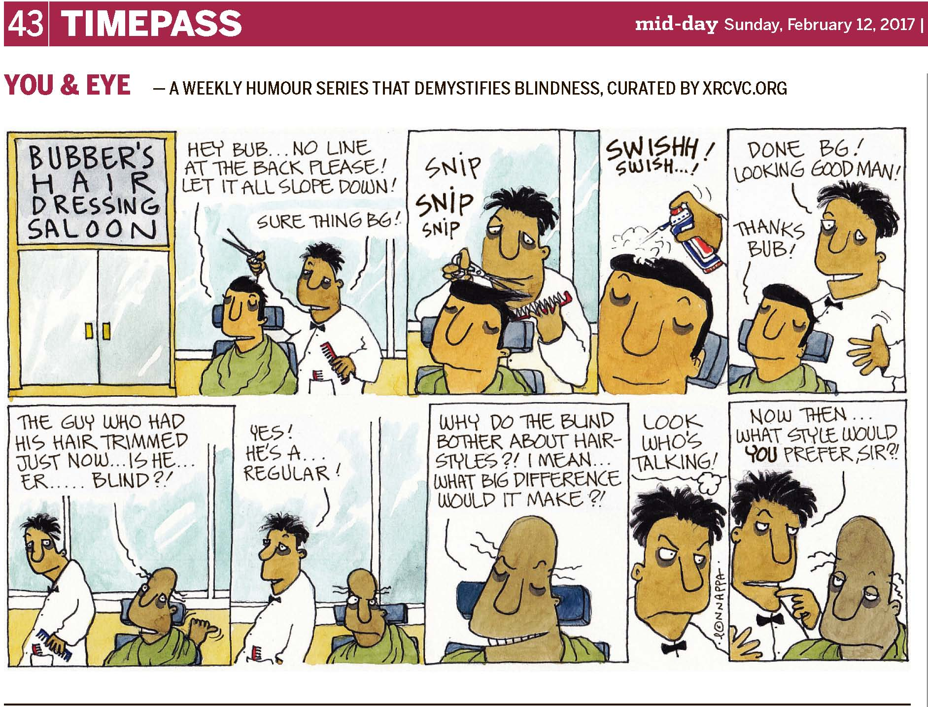 (top-left) 43 | TIMEPASS (top-right) mid-day Sunday, February 12, 2017 YOU & EYE – A WEEKLY HUMOUR SERIES THAT DEMYSTIFIES BLINDNESS, CURATED BY XRCVC.ORG Image description: A cartoon strip with 10 frames… Frame 1: (Closed glass doors are seen with a signboard above that reads